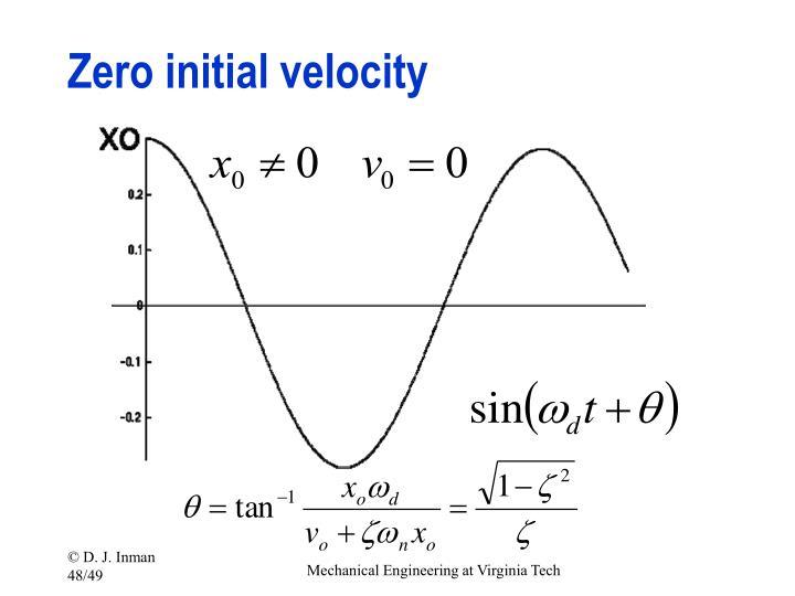 Zero initial velocity