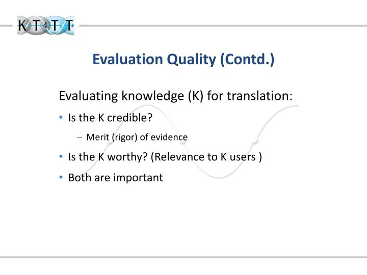 Evaluation Quality (Contd.)