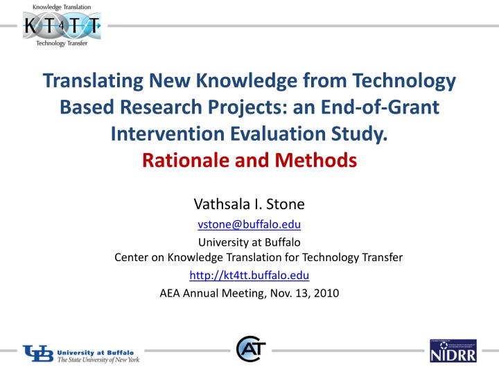 Translating New Knowledge from Technology Based Research Projects: an End-of-Grant Intervention Eval...
