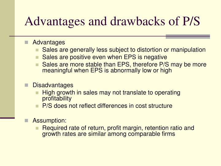 Advantages and drawbacks of P/S