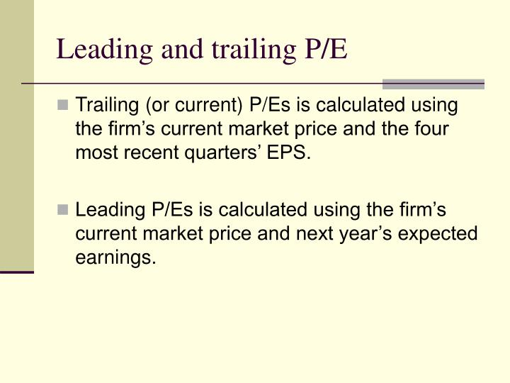 Leading and trailing P/E