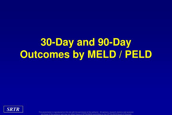30 day and 90 day outcomes by meld peld