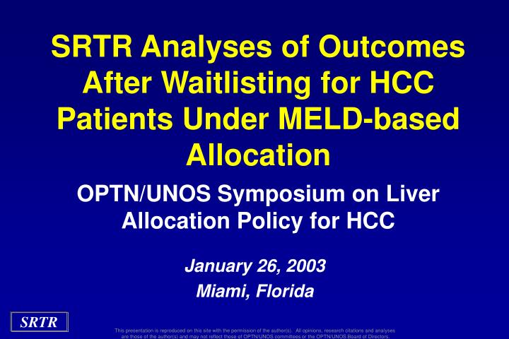Srtr analyses of outcomes after waitlisting for hcc patients under meld based allocation