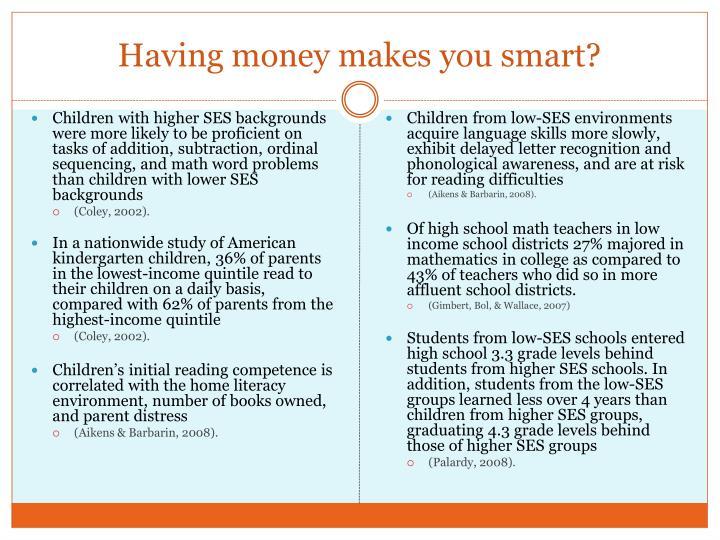 Having money makes you smart?