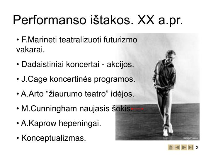 Performanso ištakos. XX a.pr.