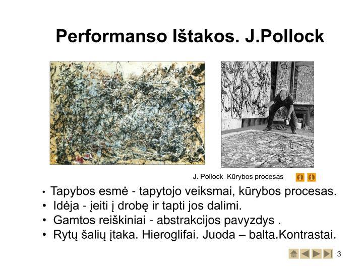 Performanso Ištakos. J.Pollock