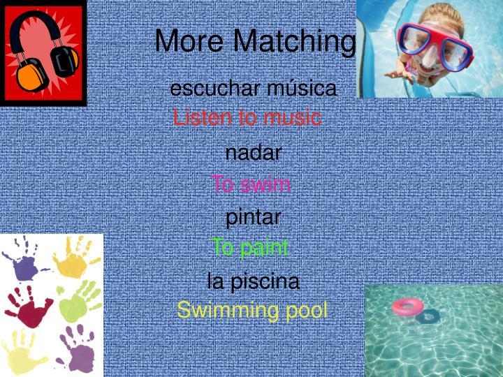 More Matching
