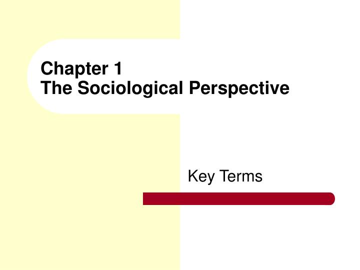 Chapter 1 the sociological perspective