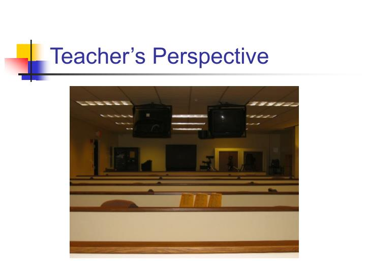 Teacher's Perspective