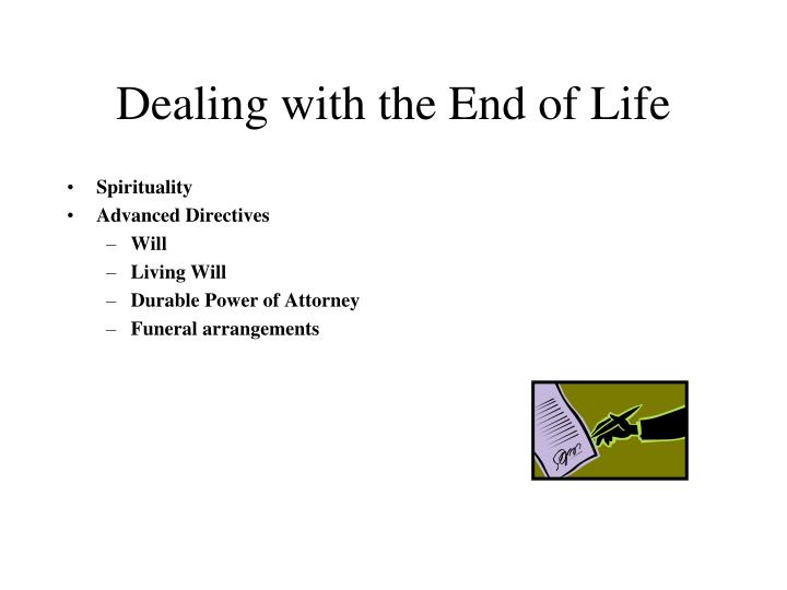 Dealing with the End of Life