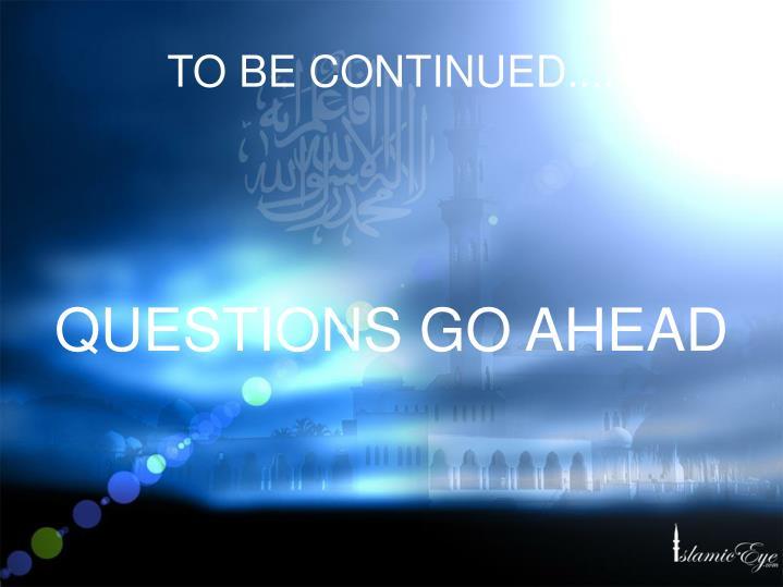 QUESTIONS GO AHEAD