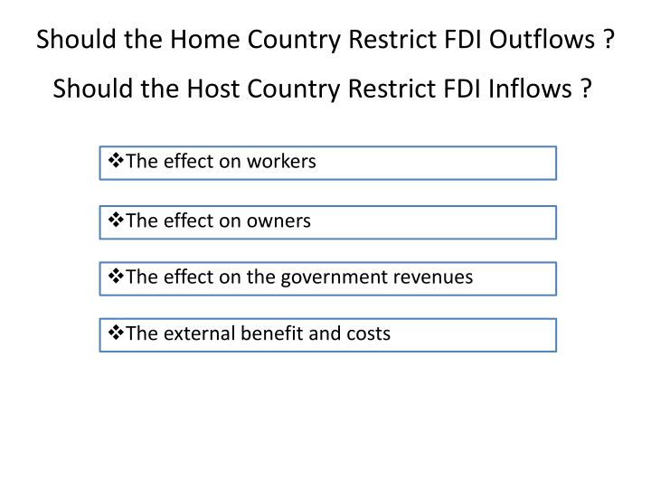 Should the Home Country Restrict FDI Outflows ?