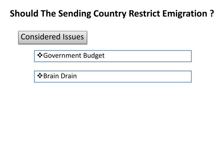 Should The Sending Country Restrict Emigration ?