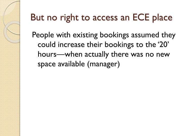 But no right to access an ECE place