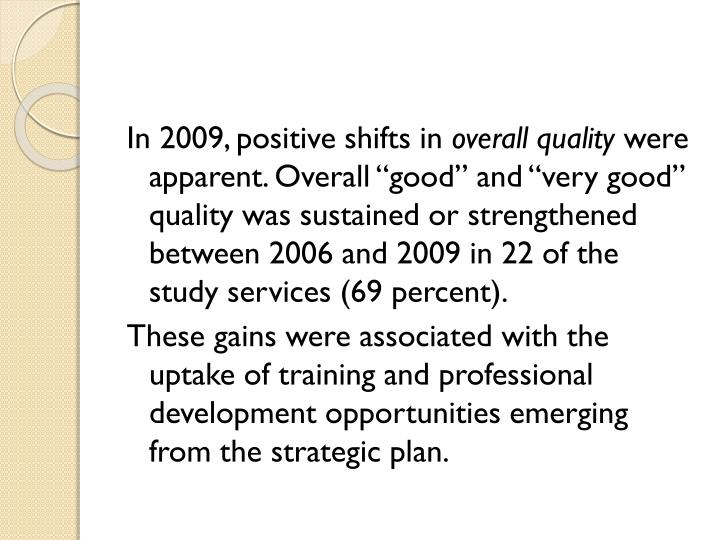 In 2009, positive shifts in