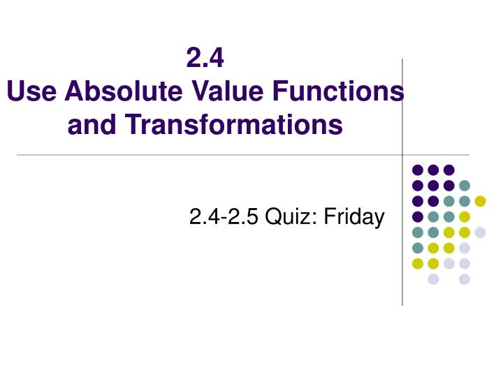 2 4 use absolute value functions and transformations
