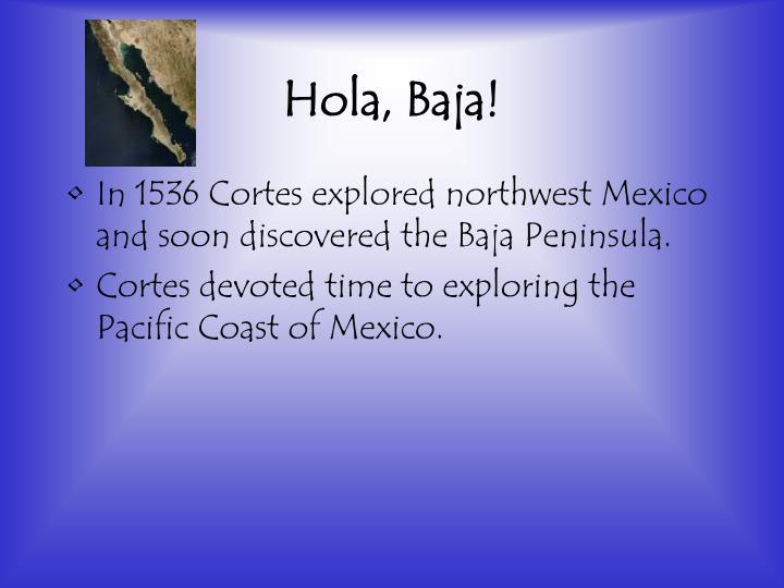 Hola, Baja!