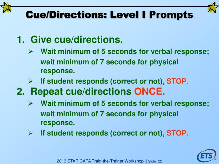 Cue/Directions: Level I