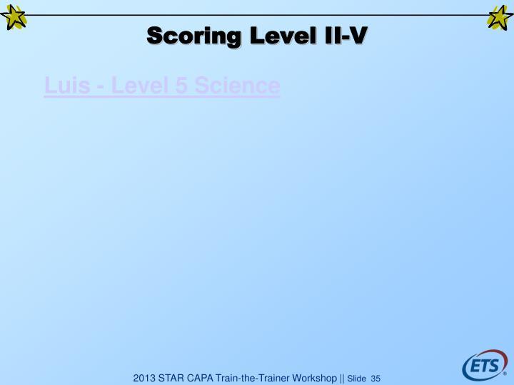 Scoring Level II-V