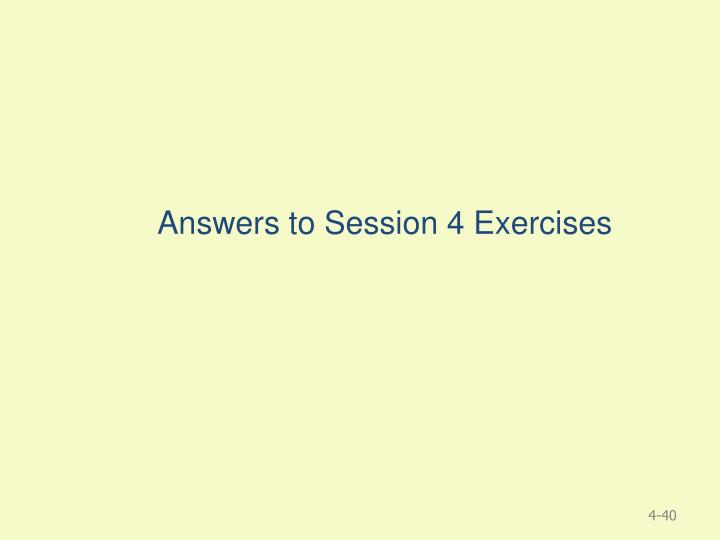 Answers to Session 4 Exercises