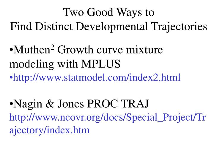 Two good ways to find distinct developmental trajectories