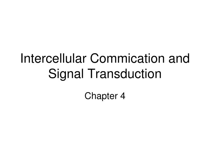 Intercellular commication and signal transduction
