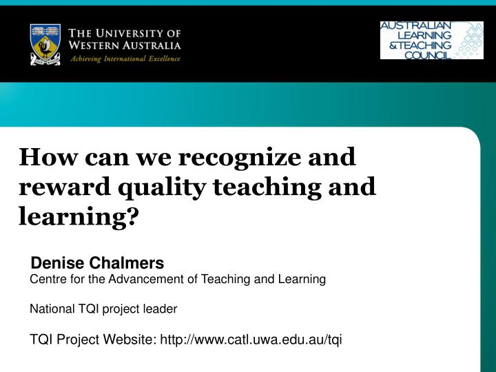 How can we recognize and reward quality teaching and learning
