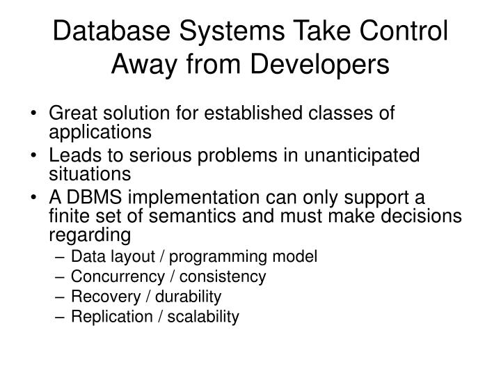 Database Systems Take Control Away from Developers