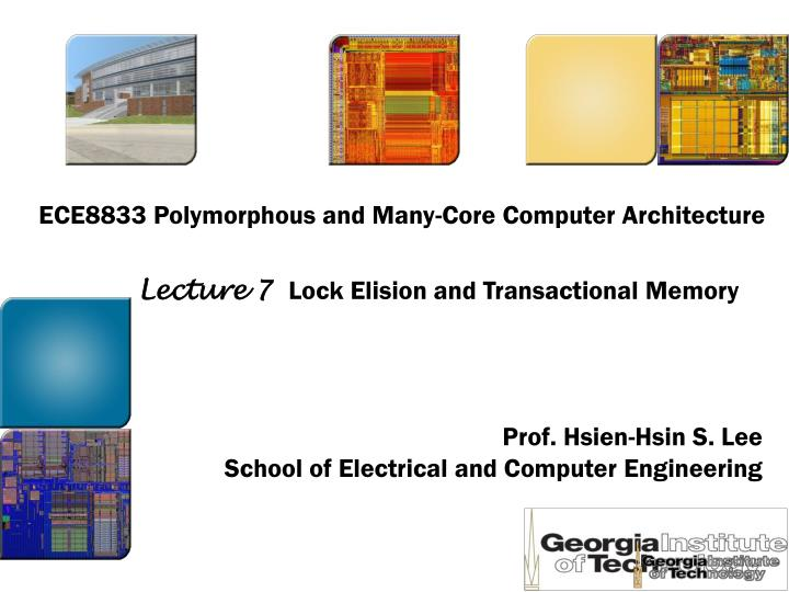 ECE8833 Polymorphous and Many-Core Computer Architecture