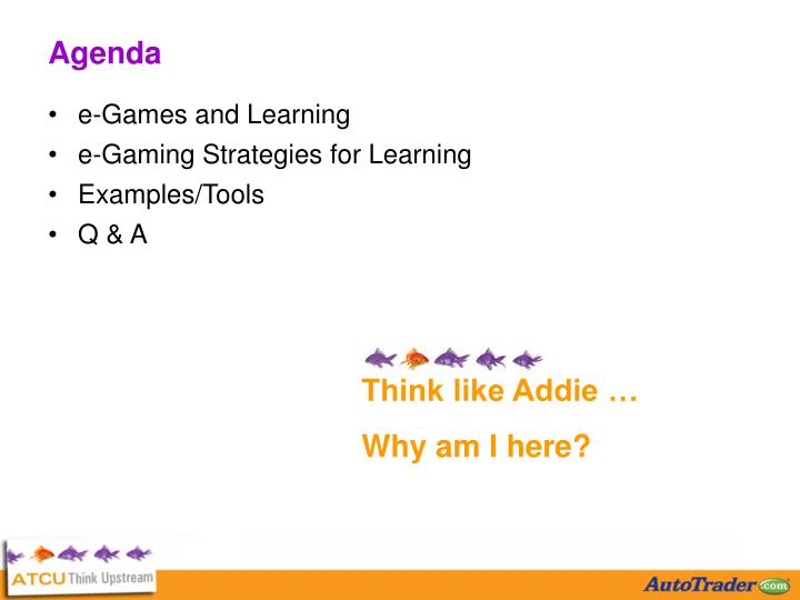 Think like Addie …