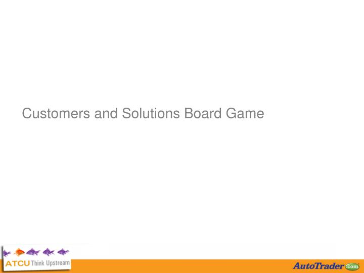 Customers and Solutions Board Game