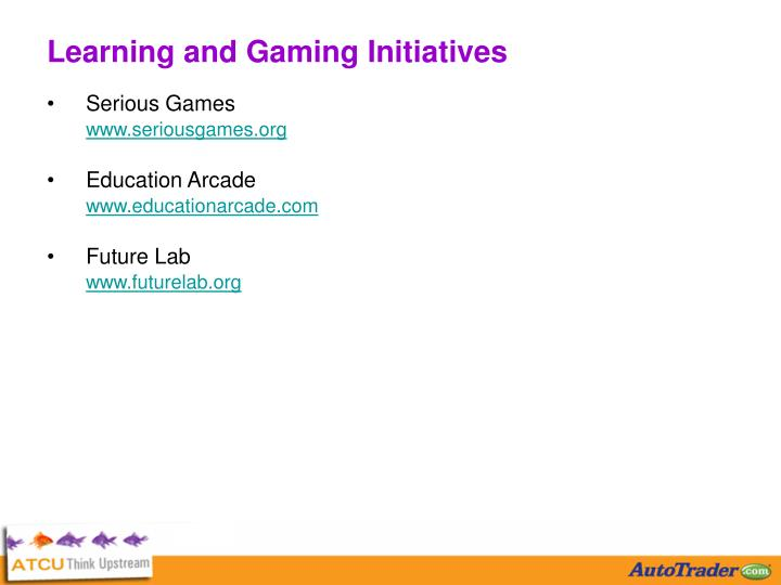 Learning and Gaming Initiatives