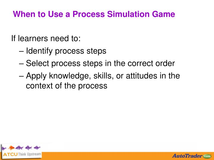 When to Use a Process Simulation Game