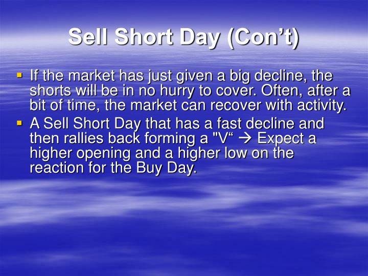Sell Short Day (Con't)