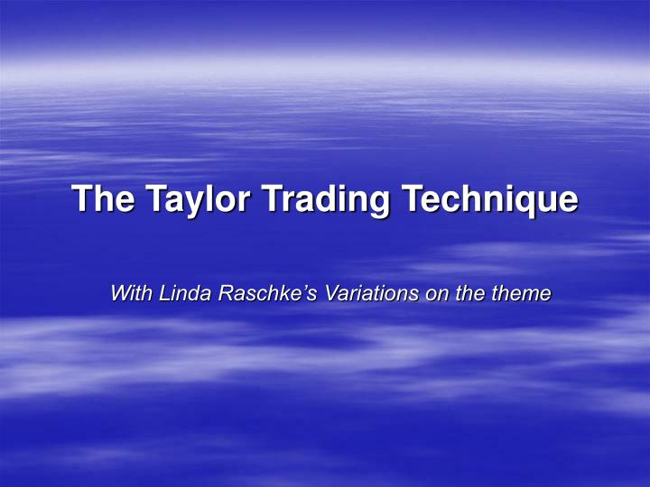 The taylor trading technique