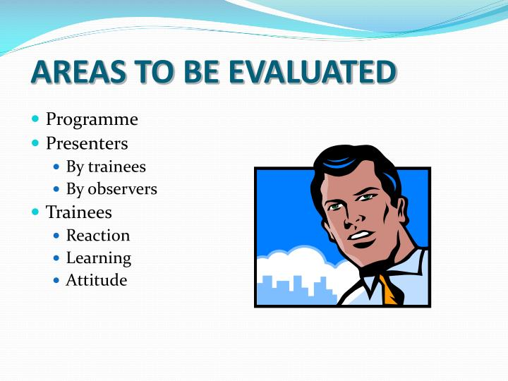AREAS TO BE EVALUATED