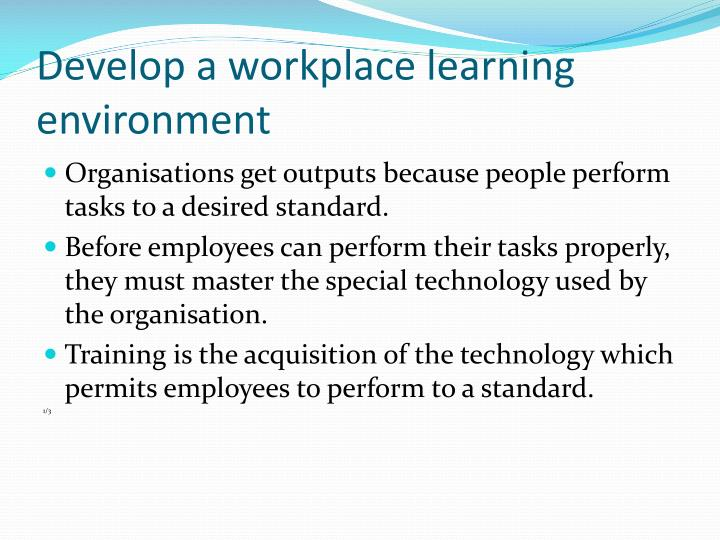 Develop a workplace learning environment2