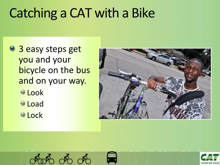 Catching a CAT with a Bike