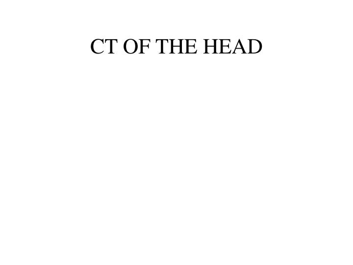 Ct of the head