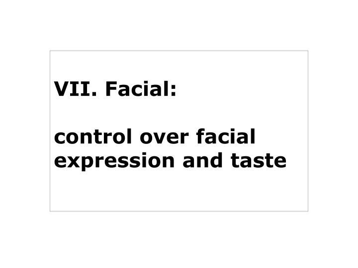 VII. Facial: