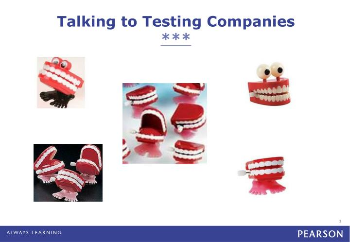 Talking to testing companies