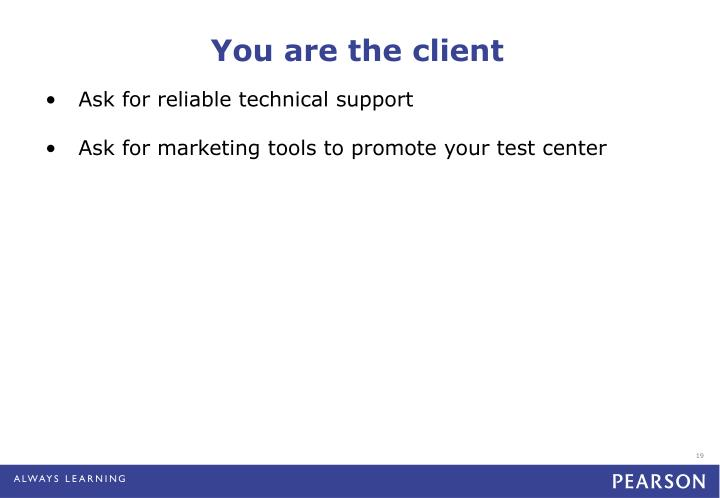You are the client