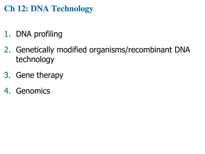 Ch 12: DNA Technology