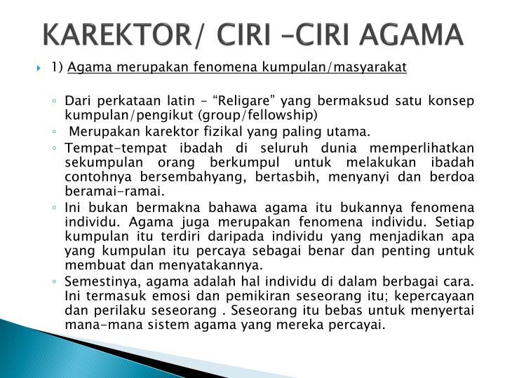 KAREKTOR/ CIRI –CIRI AGAMA