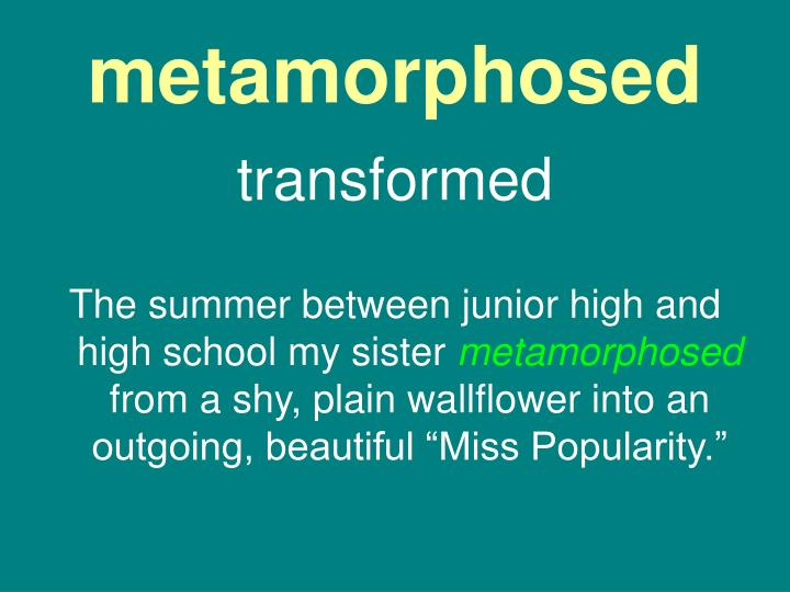 metamorphosed