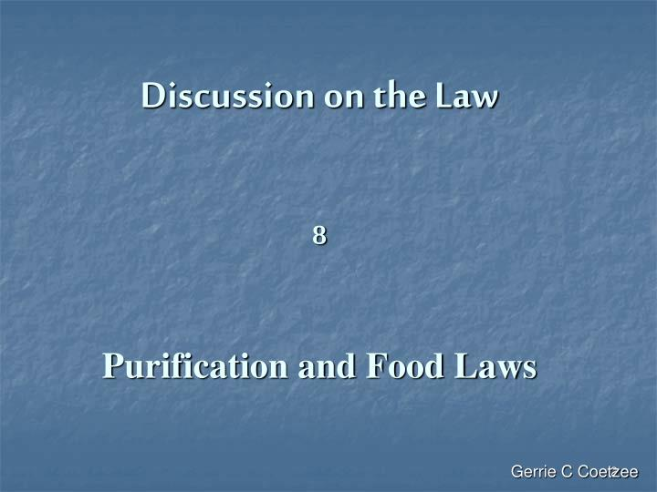 Discussion on the law 8 purification and food laws