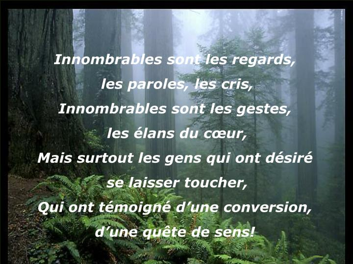 Innombrables sont les regards,