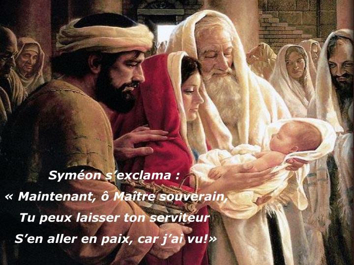Syméon s'exclama :