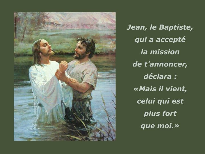 Jean, le Baptiste,